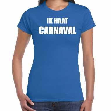 Ik haat carnaval verkleed t shirt / verkleedkleren blauw voor dames