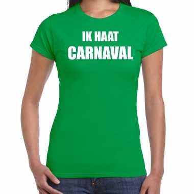 Ik haat carnaval verkleed t shirt / verkleedkleren groen voor dames