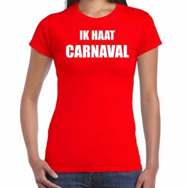 Ik haat carnaval verkleed t shirt / verkleedkleren rood voor dames